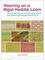 Weaving on a Rigid Heddle Loom af Jane Patrick