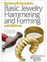 Basic Jewelry Hammering and Forming (Metalsmith Essentials)
