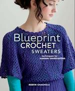 Blueprint Crochet Sweaters af Robyn Chachula