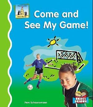 Come and See My Game!