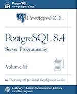 PostgreSQL 8.4 Official Documentation - Volume III. Server Programming