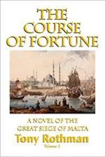 The Course of Fortune-A Novel of the Great Siege of Malta Vol. 2