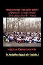 Korean-American Youth Identity and 9/11 (Rev. Ham Suk-hyun Studies in Asian Christianity)
