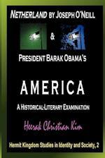 Netherland by Joseph O'Neill & President Barak Obama's America (Hermit Kingdom Studies in Identity and Society)
