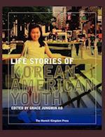 Life Stories of Korean American Youth (Hermit Kingdom Sources in Korean American Studies)