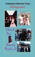 Fabulous Korean Four (Hermit Kingdom Sources in Korean American Studies)