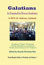 Galatians as Examined by Diverse Academics in 2012 (St. Andrews, Scotland) (Hermit Kingdom Studies in Christianity And Judaism)