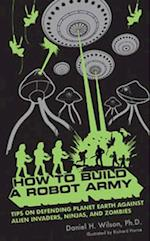 How to Build a Robot Army af Daniel H. Wilson