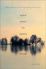 Nine Ways to Cross a River af Akiko Busch