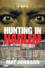 Hunting in Harlem af Mat Johnson