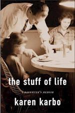 Stuff of Life af Karen Karbo