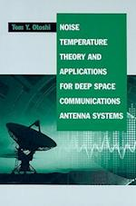 Noise Temperature Theory and Applications for Deep Space Communications Antenna Systems (ARTECH HOUSE ANTENNAS AND PROPAGATION LIBRARY)