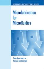 Microfabrication for Microfluidics