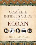 The Complete Infidel's Guide to the Koran af Robert Spencer