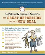 Politically Incorrect Guide to the Great Depression and the New Deal (Politically Incorrect Guides)