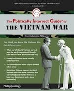 Politically Incorrect Guide to the Vietnam War (Politically Incorrect Guides)