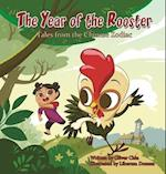 The Year of the Rooster (Tales from the Chinese Zodiac)