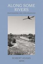 Along Some Rivers: Photographs and Co af Richard B Woodward, Robert Adams