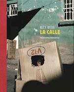 Alex Webb: La Calle: Photographs of Mexico