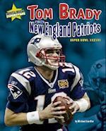 Tom Brady and the New England Patriots (Super Bowl Superstars)
