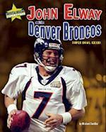 John Elway and the Denver Broncos (Super Bowl Superstars)