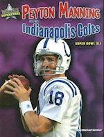 Peyton Manning and the Indianapolis Colts (Super Bowl Superstars)