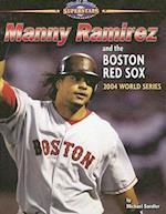 Manny Ramirez and the Boston Red Sox (World Series Superstars)
