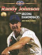 Randy Johnson and the Arizona Diamondbacks (World Series Superstars)