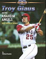 Troy Glaus and the Anaheim Angels (World Series Superstars)