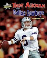 Troy Aikman and the Dallas Cowboys (Super Bowl Superstars)