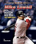 Mike Lowell and the Boston Red Sox (World Series Superstars)