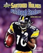 Santonio Holmes and the Pittsburgh Steelers (Super Bowl Superstars)