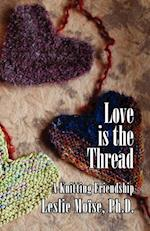 Love Is the Thread: A Knitting Friendship