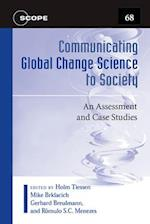 Communicating Global Change Science to Society (Scientific committee on problems of the environmen)