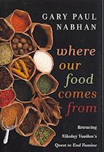 Where Our Food Comes From af Gary Paul Nabhan