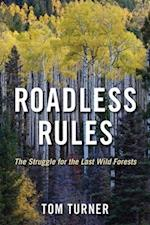 Roadless Rules af Tom Turner