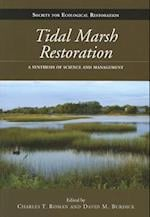Tidal Marsh Restoration (The Science and Practice of Ecological Restoration)
