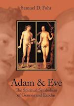 Adam and Eve: The Spiritual Symbolism of Genesis and Exodus
