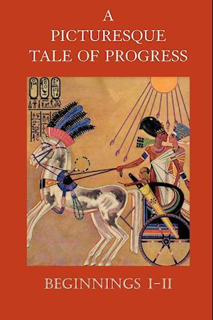 A Picturesque Tale of Progress: Beginnings I-II
