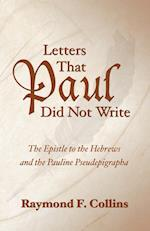 Letters That Paul Did Not Write af Raymond F. Collins