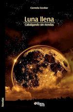Luna Llena. Cabalgando Sin Riendas