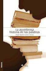 La Asombrosa Historia de Las Palabras
