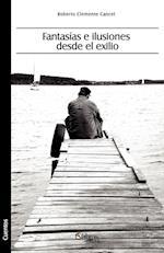 Fantasias E Ilusiones Desde El Exilio