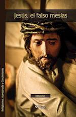 Jesus, El Falso Mesias