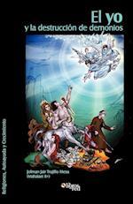 El Yo y La Destruccion de Demonios