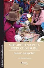 Mercadotecnia de la Produccion Rural Para Un Pais Pobre