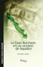 La Gran Recesion En Un Oceano de Liquidez