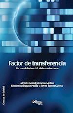 Factor de Transferencia. Un Modulador del Sistema Inmune