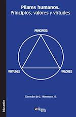 Pilares Humanos. Principios, Valores y Virtudes