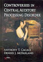Controversies in Central Auditory Processing Disorder (CAPD)